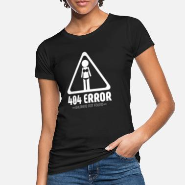 404 Error, girlfriend not found - Women's Organic T-Shirt