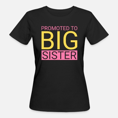 Promoted To Big Sister Promoted to big sister - Women's Organic T-Shirt