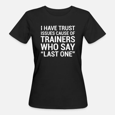 Trainer Funny Personal Trainer Trust Issues Quote T-Shirt - Women's Organic T-Shirt