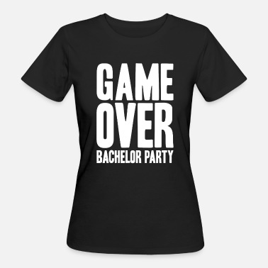 GAME OVER BACHELOR Party JGA Regalos Party Shirt - Camiseta ecológica mujer
