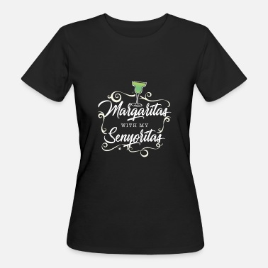 Slogan Mexicain alcool margaritas Tequila mexicaine mexicaine - T-shirt bio Femme