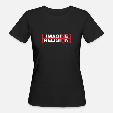 Atheist Religion Atheist - Imagine no Religion - Frauen Bio-T-Shirt