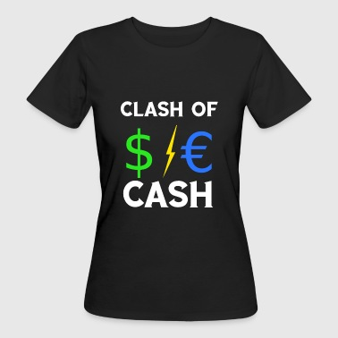 Blitz Kids Clash of Cash $ € Dollar Blitz Euro TShirt - Women's Organic T-Shirt