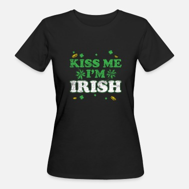 Kiss Me Im Irish Kiss me im irish vintage Geschenk St Patrick's Day - T-shirt bio Femme