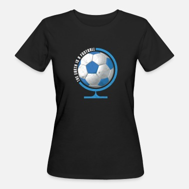 Globe Football Gift Globe World Soccer Fan Kicking - Women's Organic T-Shirt