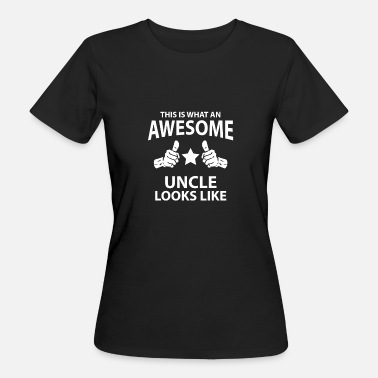 Uncle And Nephew Awesome Uncle Looks I uncle nephew niece birth - Women's Organic T-Shirt