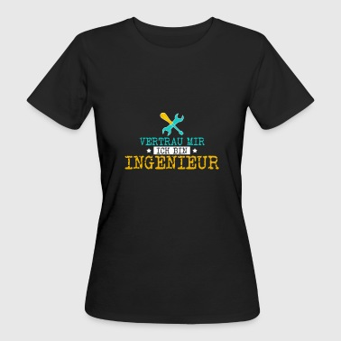 Tradesman Trust me I'm an engineering tradesman - Women's Organic T-Shirt