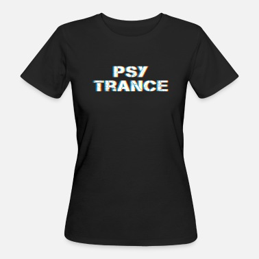 Electronic Trance Psy Trance design Gift for Acid Techno Electronic - Women's Organic T-Shirt