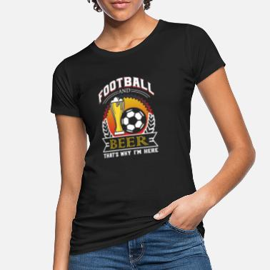 Football and Beer That's Why I'm Here gift, Game - Women's Organic T-Shirt