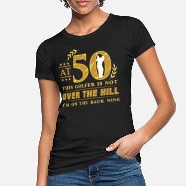 Over 50th birthday golf golfer golfer - Women's Organic T-Shirt