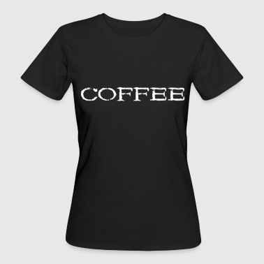 Cafe Coffee Bean Coffee - Coffee Bean Drinking Cafe Gift - Women's Organic T-Shirt