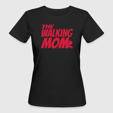 THE WALKING MOM - T-shirt bio Femme