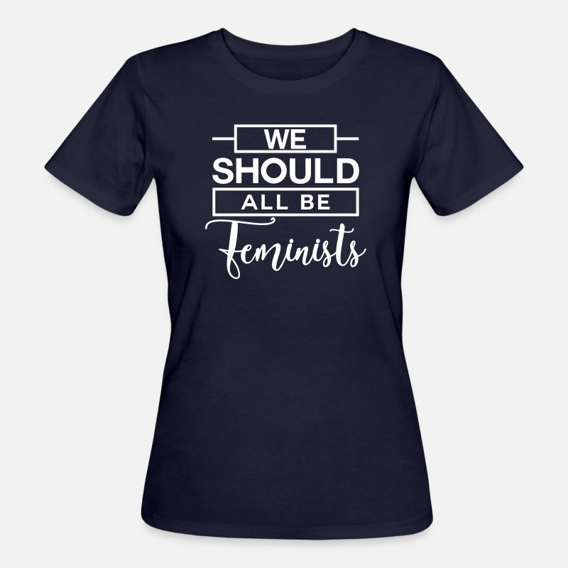 fce5ed0d9 We should all be Feminists - Feministin - Rechte Camiseta orgánica mujer