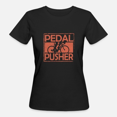 Pedals Pedal pedal bicycle driver - Women's Organic T-Shirt