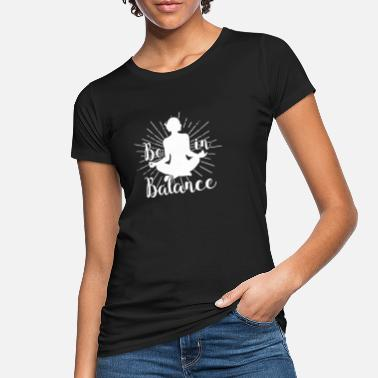 Funny Yoga Yoga Shirt Be In Balance Keep Calm Lotus Gift Tee - Women's Organic T-Shirt