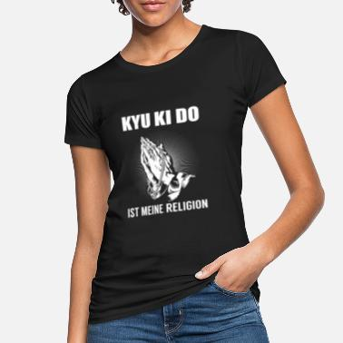 Kyu Kyu Ki Do - meine Religion - Frauen Bio T-Shirt