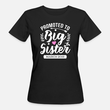 Promoted To Big Sister Promoted To Big Sister March 2018 - Women's Organic T-Shirt