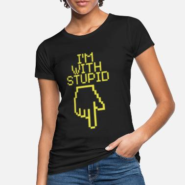 Im With Stupid I'm with stupid - Camiseta orgánica mujer