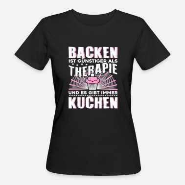 Backen Backen - Frauen Bio-T-Shirt