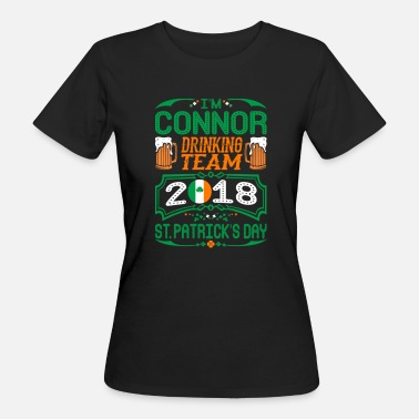 Connor Connor Drinking Team 2018 St Patrick s Day Irish - Frauen Bio-T-Shirt
