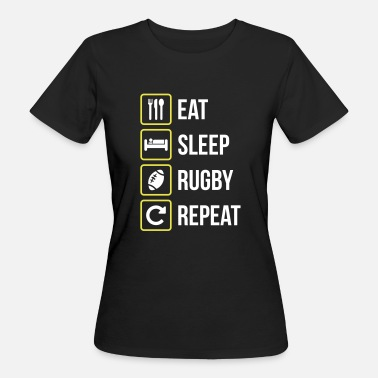 Sleep Eat Sleep Rugby Repeat - Women's Organic T-Shirt