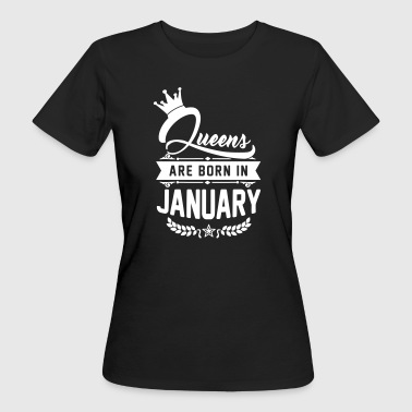 Regalo De Cumpleaños Queens are born in January -Januar Geburtstag-Bday - Camiseta ecológica mujer