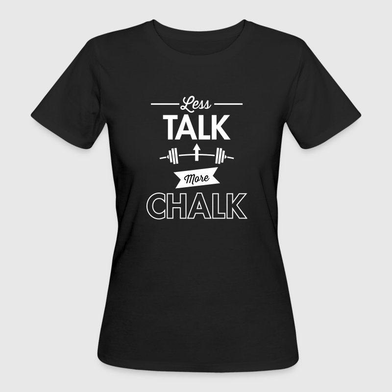 Less Talk More Chalk - Women's Organic T-shirt