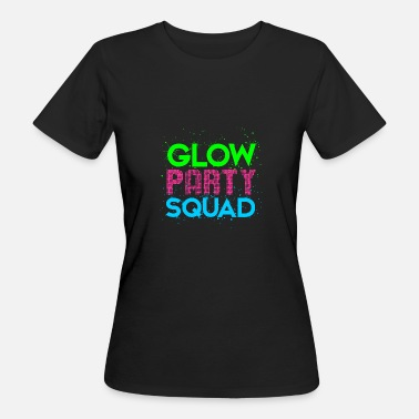 Glow In The Dark Glow Party Squad - Women's Organic T-Shirt