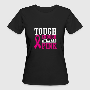 Panther Cancer Tough Enough To Wear Pink T Shirt - Women's Organic T-Shirt