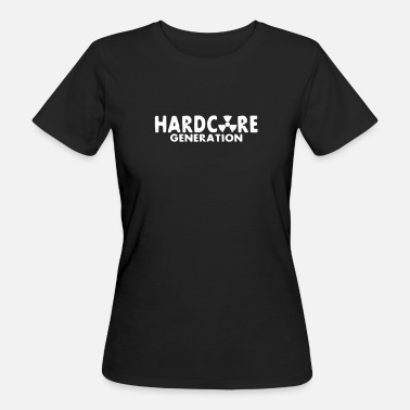 Hard Dance harcore generation / hard core generation - Frauen Bio-T-Shirt
