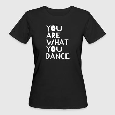 Technobilly You are what you dance - Women's Organic T-Shirt