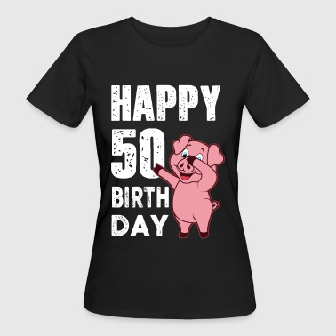 50 years - happy birthday - piggy - Women's Organic T-Shirt