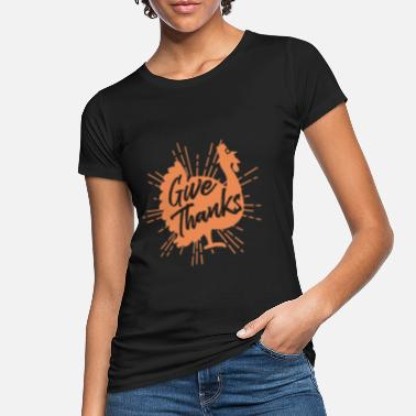 Thanksgiving Thanksgiving Thanksgiving - Women's Organic T-Shirt