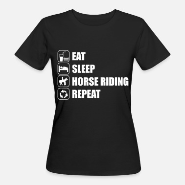 Equitazione Eat Sleep Horse Riding  - T-shirt ecologica da donna