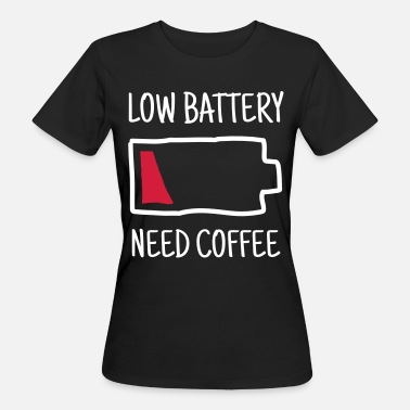 Koffie Low Battery - Need Coffee - Vrouwen Bio-T-shirt