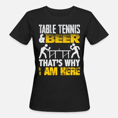 Table Tennis Beer Pong Table Tennis and Beer - Women's Organic T-Shirt