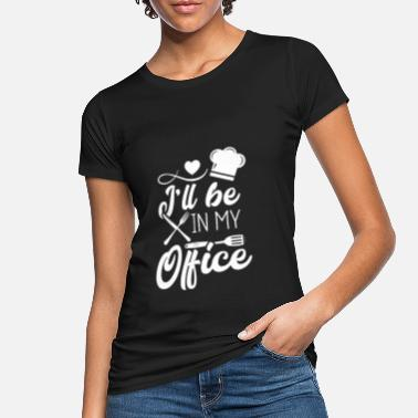 Chef Tools Cooking - I'll Be In My Office - Women's Organic T-Shirt