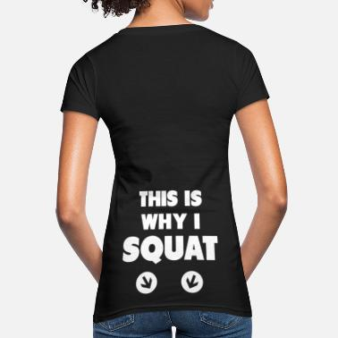 Squat This Is Why I Squat - Maglietta ecologica donna