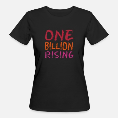 One Billion Rising ONE BILLION RISING Schrift - Frauen Bio-T-Shirt