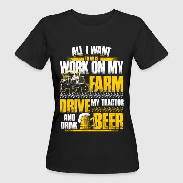 All I want to do - Farmer - EN - Frauen Bio-T-Shirt