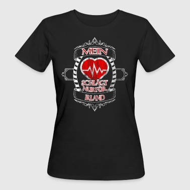 My heart is only for Ireland - Women's Organic T-shirt