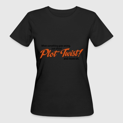 2541614 112886720 plot twist - Vrouwen Bio-T-shirt