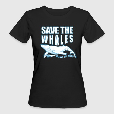 Save the whales - Women's Organic T-shirt