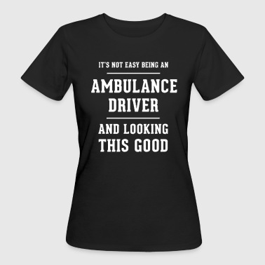 Original gift for an ambulance driver - Women's Organic T-shirt