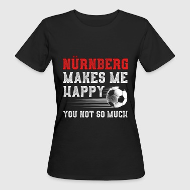 MAKES ME HAPPY Nuernberg - Women's Organic T-shirt
