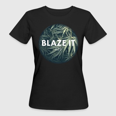 BLAZE IT - Frauen Bio-T-Shirt