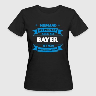 Perfect Bayer - Bavaria Germany Oktoberfest - Women's Organic T-shirt