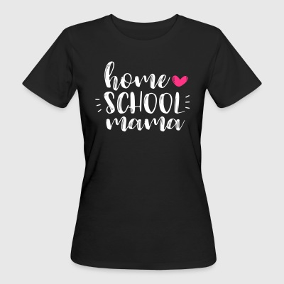 Homeschool Mama - Frauen Bio-T-Shirt