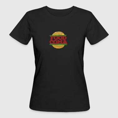 Food Coma Hamburger fast food - Women's Organic T-shirt