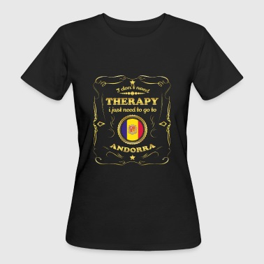 DON T NEED THERAPY GO TO ANDORRA - Women's Organic T-shirt